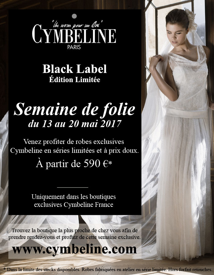 Semaine de folie Cymbeline black label mai 2017